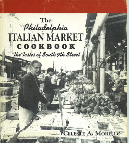 The Philadelphia Italian Market Cookbook